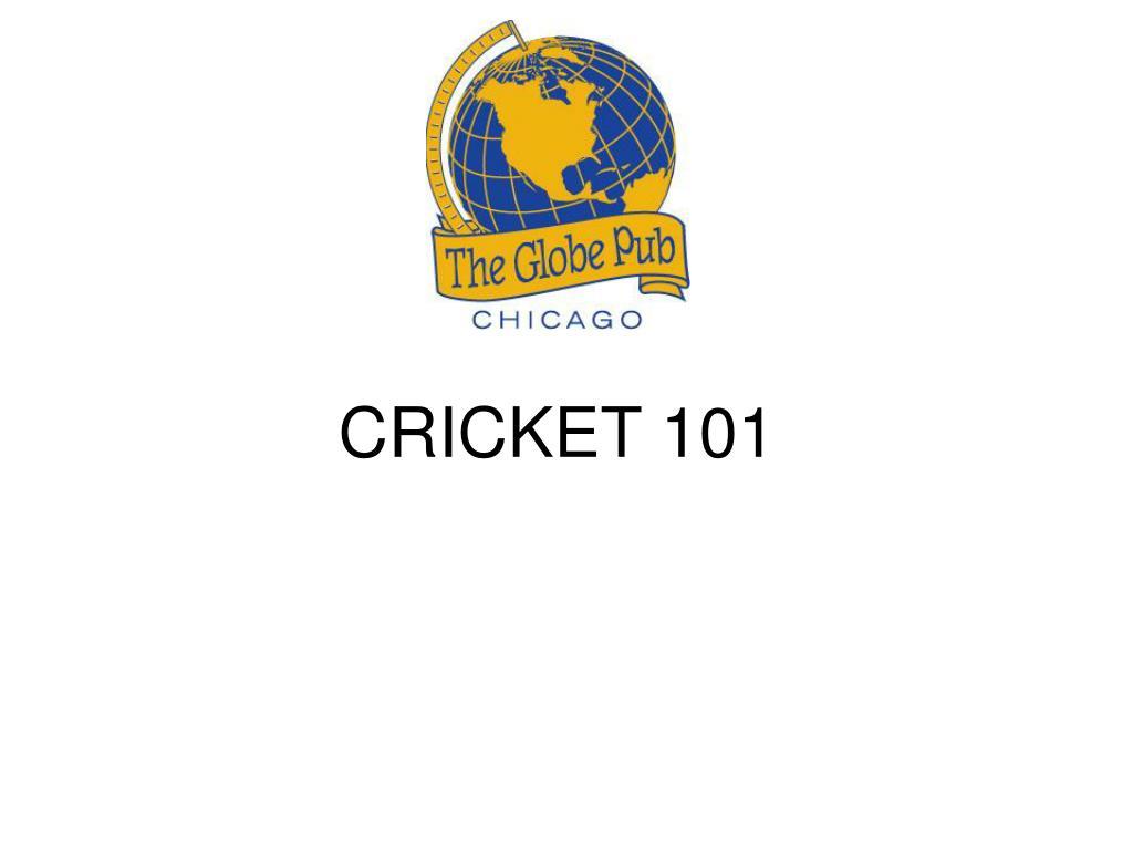 cricket 101 l.