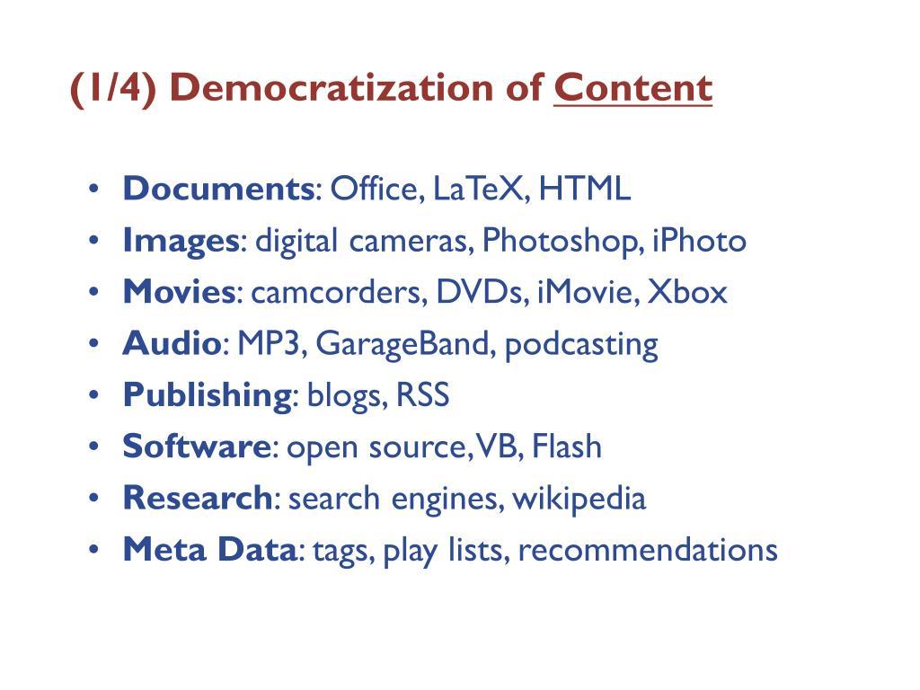 (1/4) Democratization of