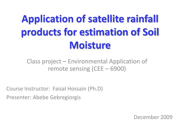 application of satellite rainfall products for estimation of soil moisture n.