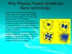 why physics favors smallerian nano technology