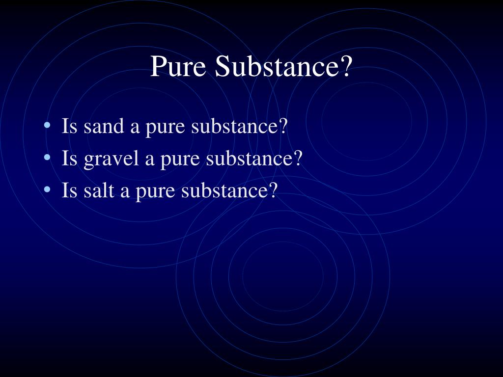 Pure Substance?