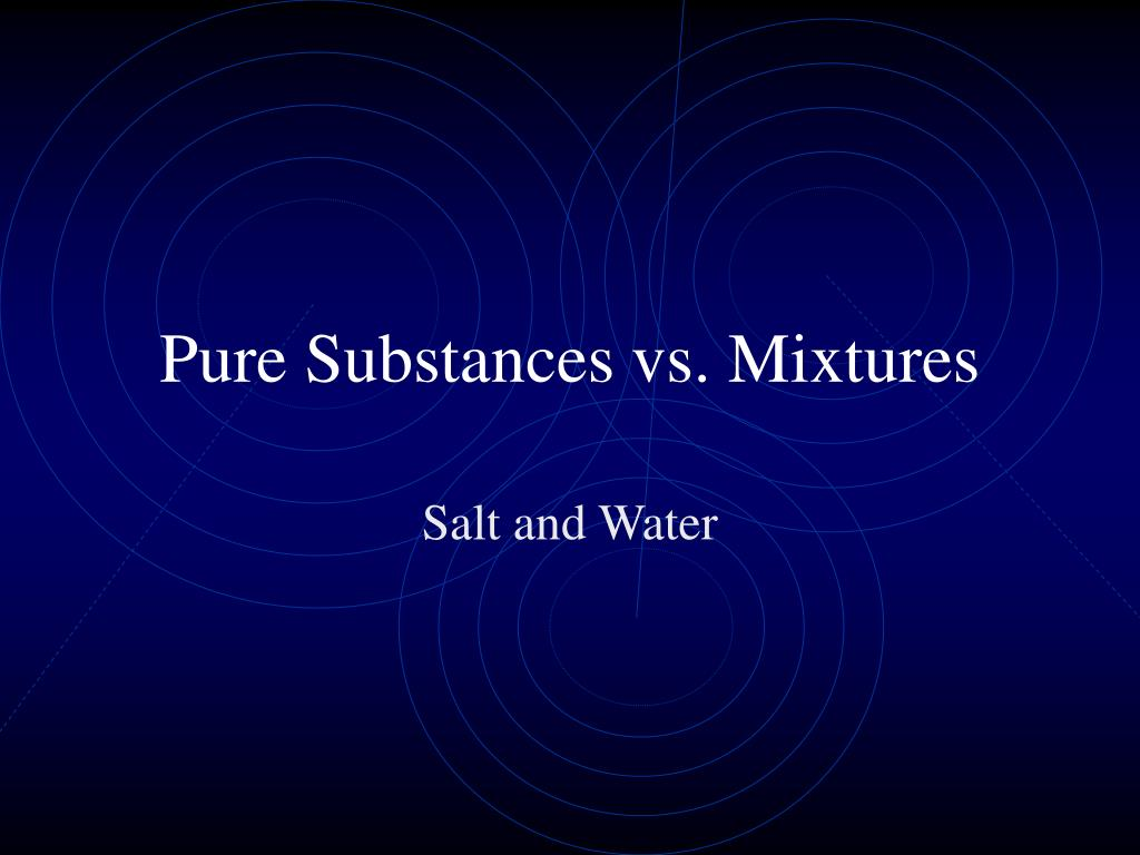 pure substances vs mixtures l.
