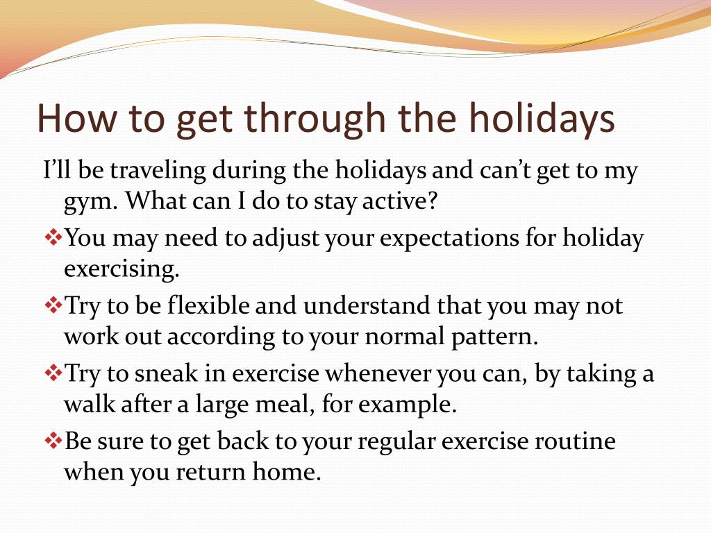 How to get through the holidays