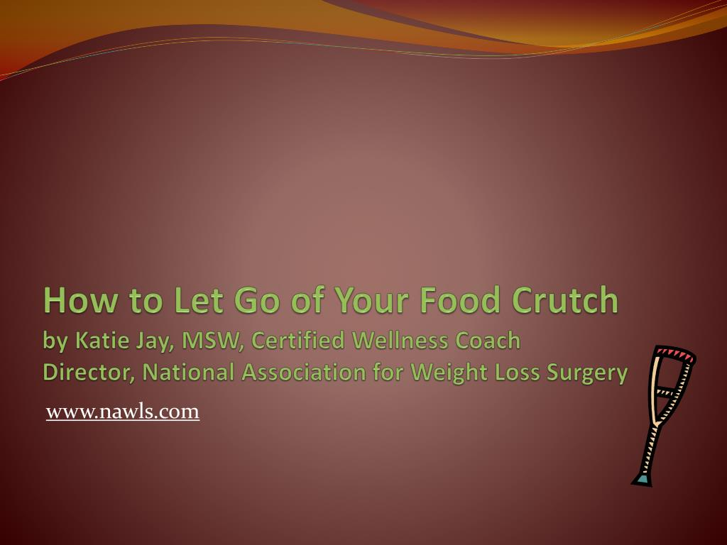 How to Let Go of Your Food Crutch