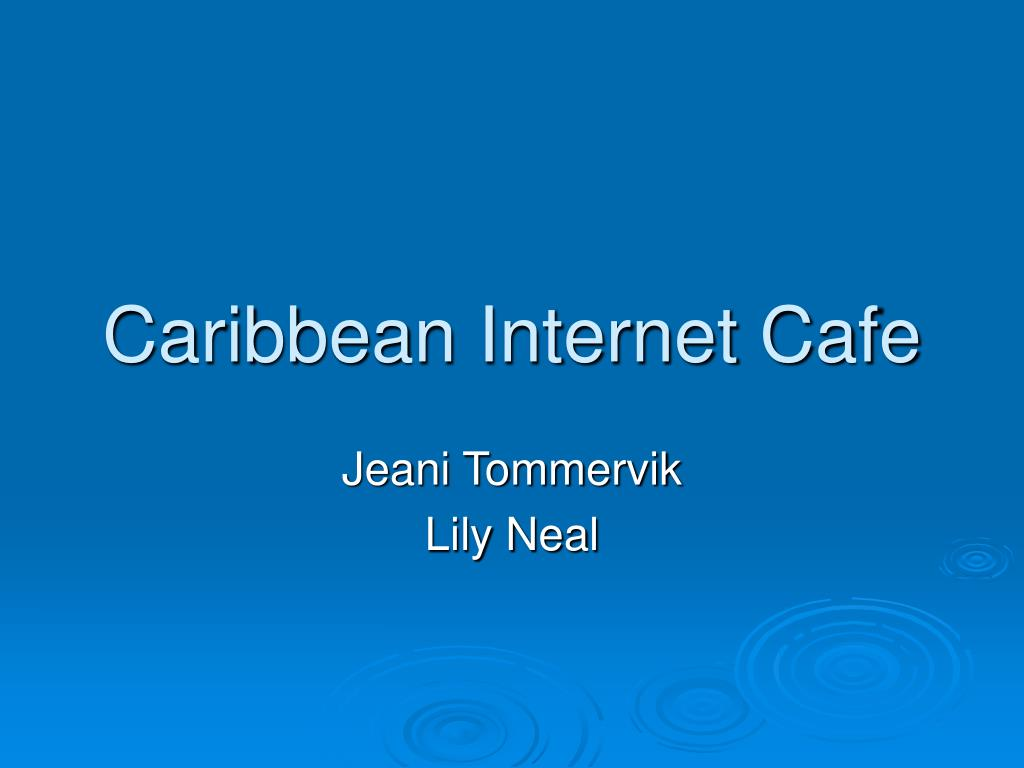 caribbean internet café case analysis Caribbean internet cafe case solution.