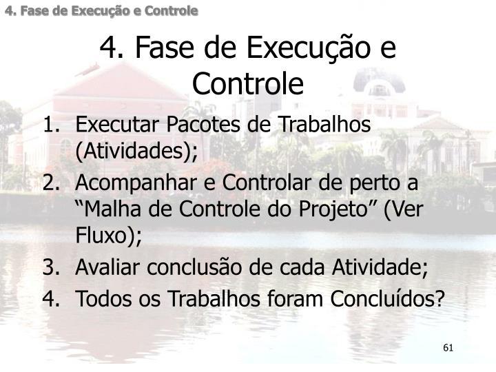 4. Fase de Execução e Controle