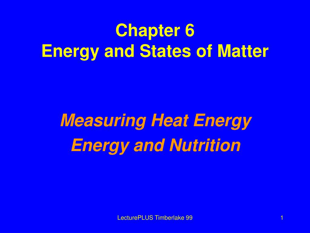 chapter 6 energy and states of matter l.