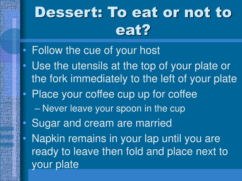 Dessert: To eat or not to eat?