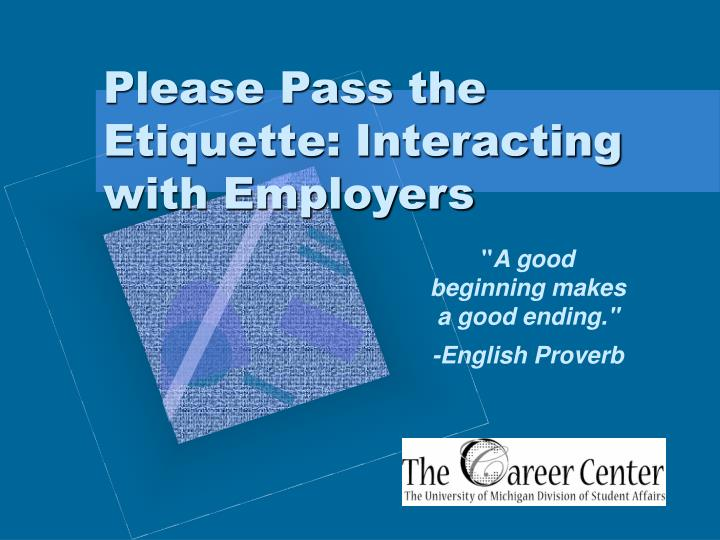 Please pass the etiquette interacting with employers