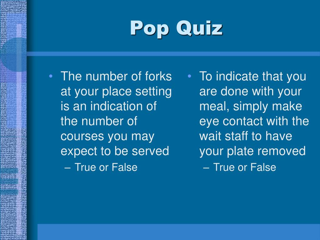 The number of forks at your place setting is an indication of the number of courses you may expect to be served