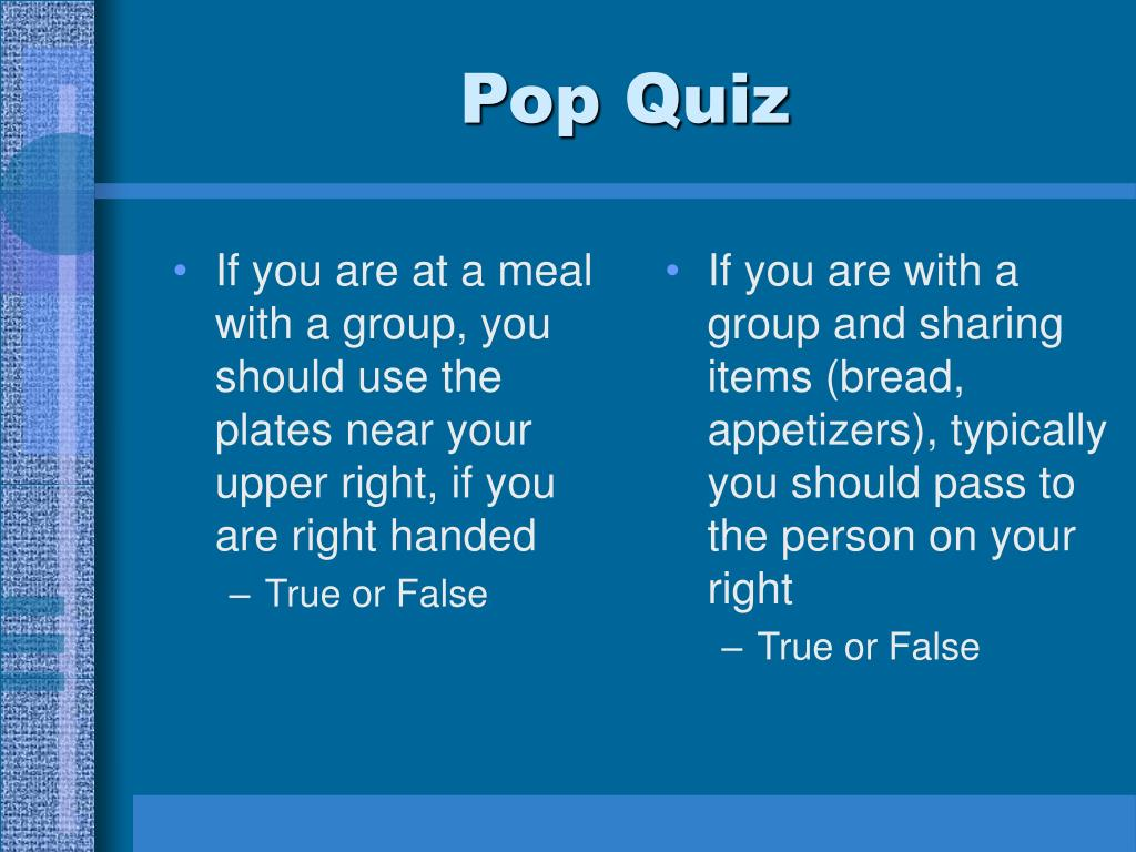 If you are at a meal with a group, you should use the plates near your upper right, if you are right handed