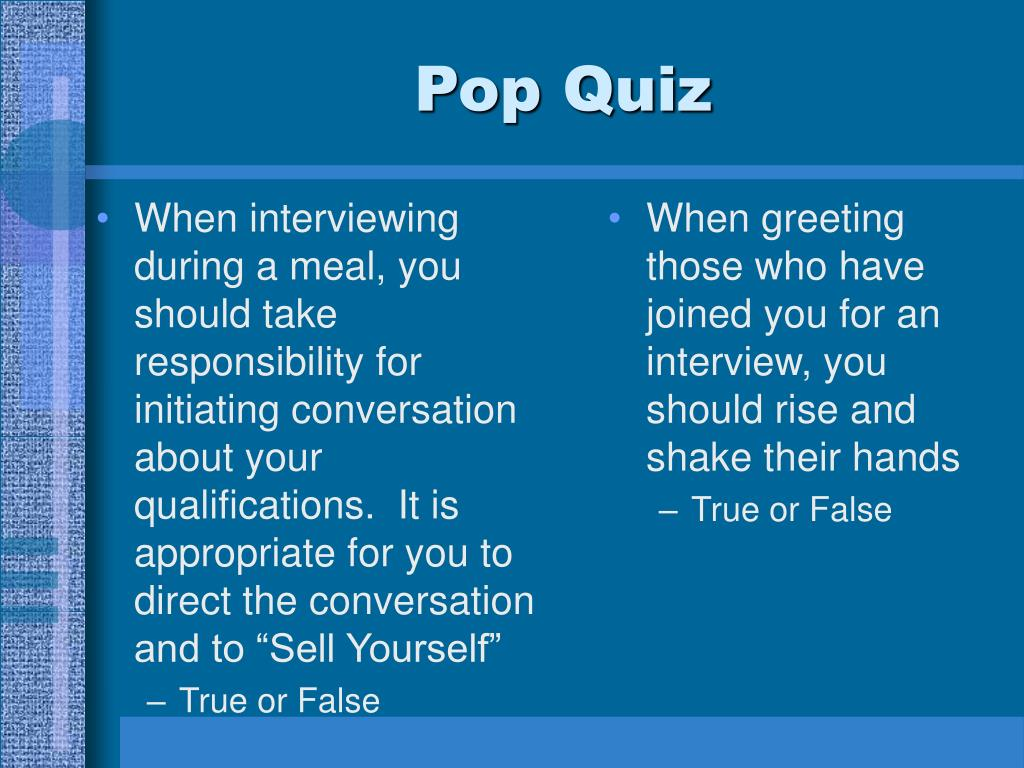 """When interviewing during a meal, you should take responsibility for initiating conversation about your qualifications.  It is appropriate for you to direct the conversation and to """"Sell Yourself"""""""