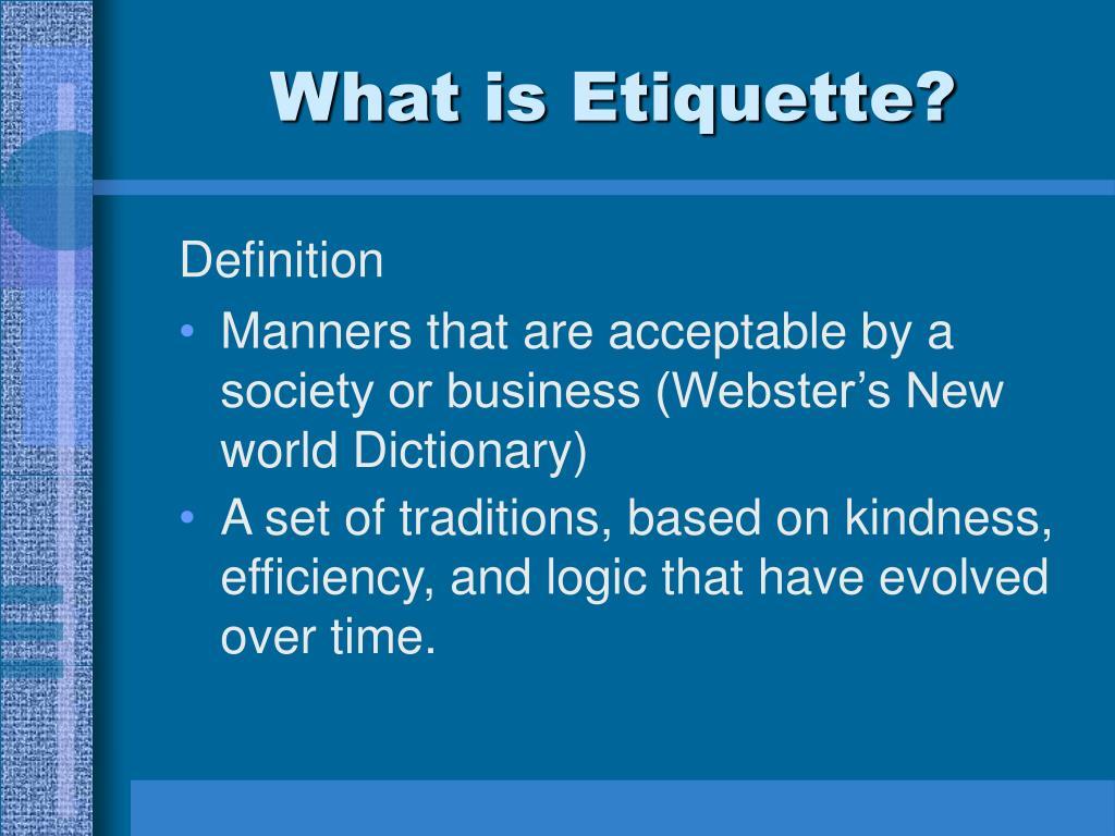 What is Etiquette?
