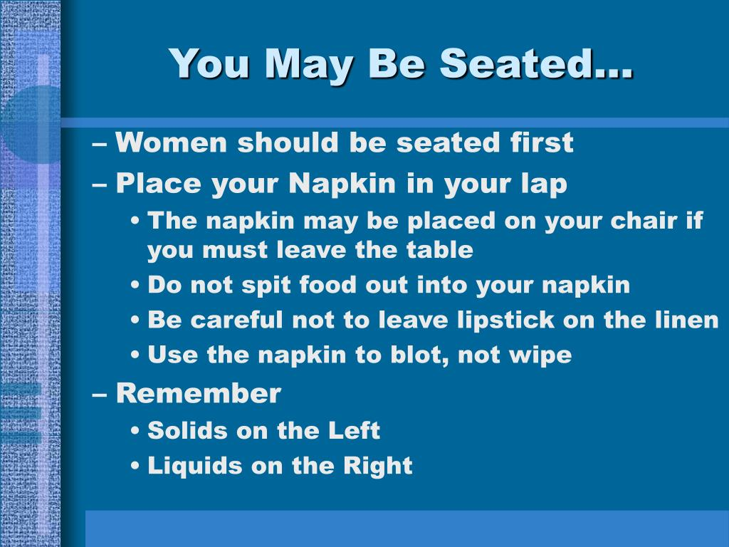 You May Be Seated...