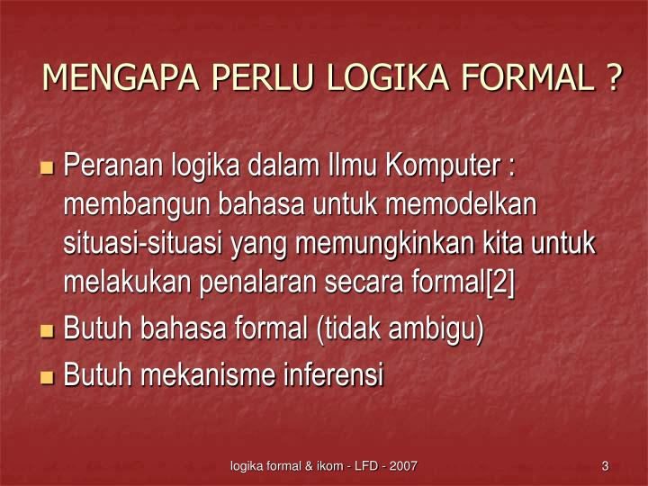 Mengapa perlu logika formal