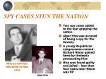 spy cases stun the nation