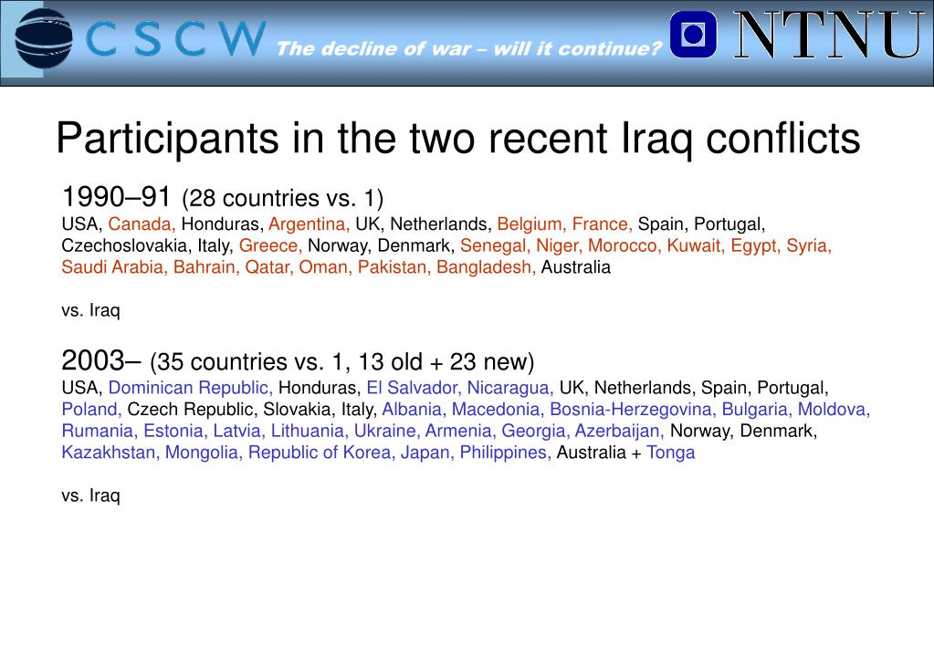 Participants in the two recent Iraq conflicts