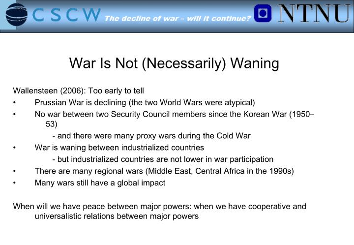 War is not necessarily waning