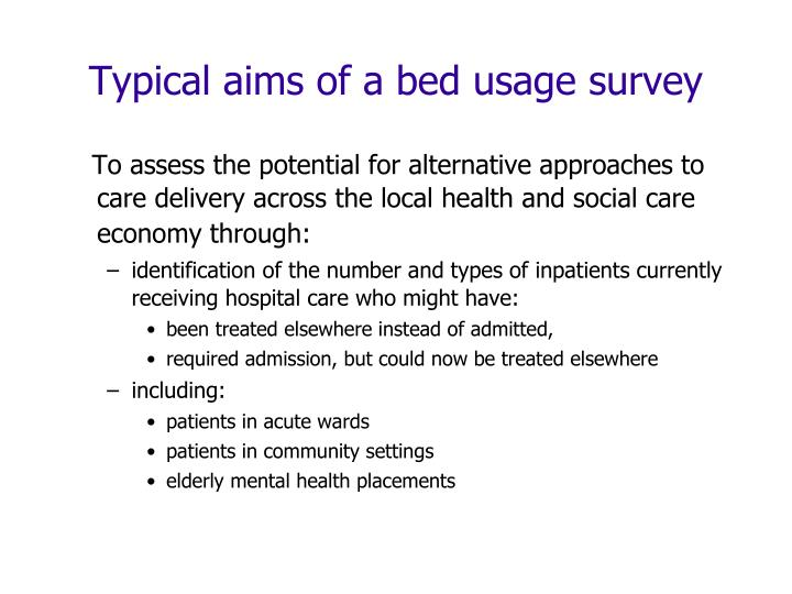 Typical aims of a bed usage survey