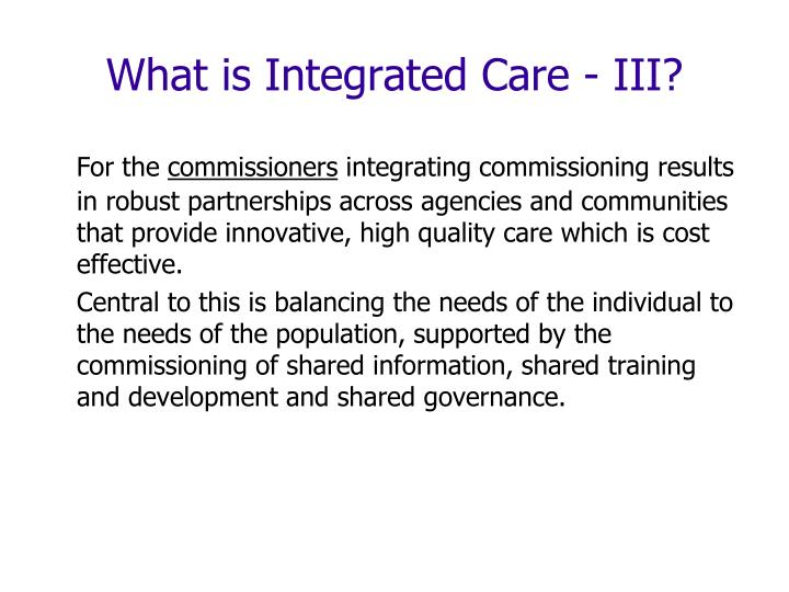 What is Integrated Care - III?