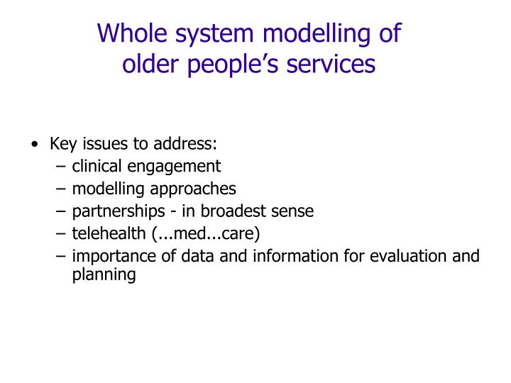 Whole system modelling of