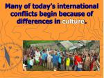 many of today s international conflicts begin because of differences in culture