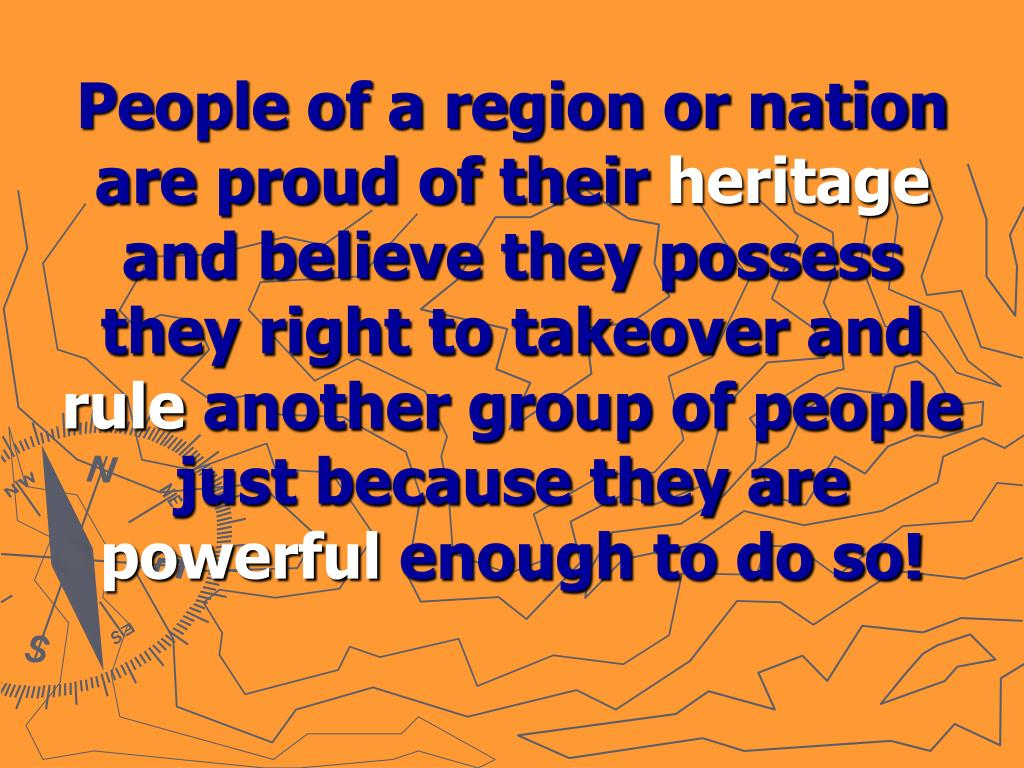 People of a region or nation are proud of their