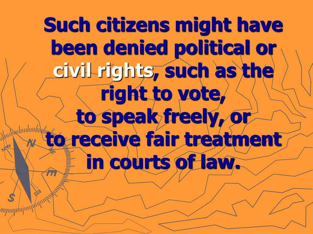 Such citizens might have been denied political or