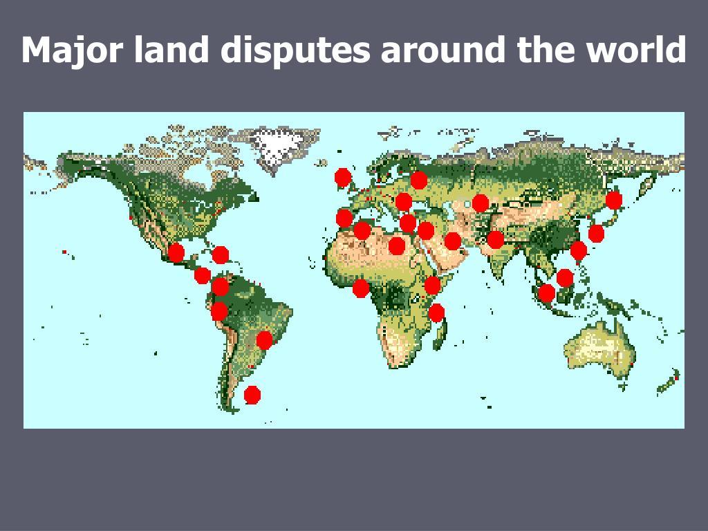 Major land disputes around the world
