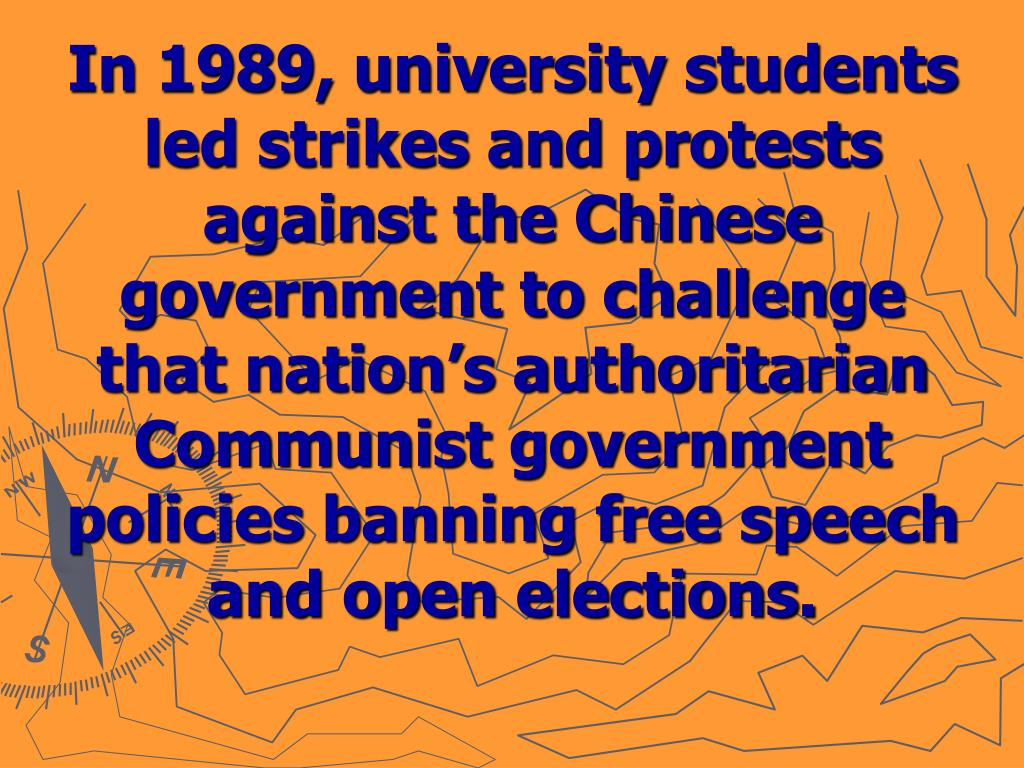 In 1989, university students led strikes and protests against the Chinese government to challenge