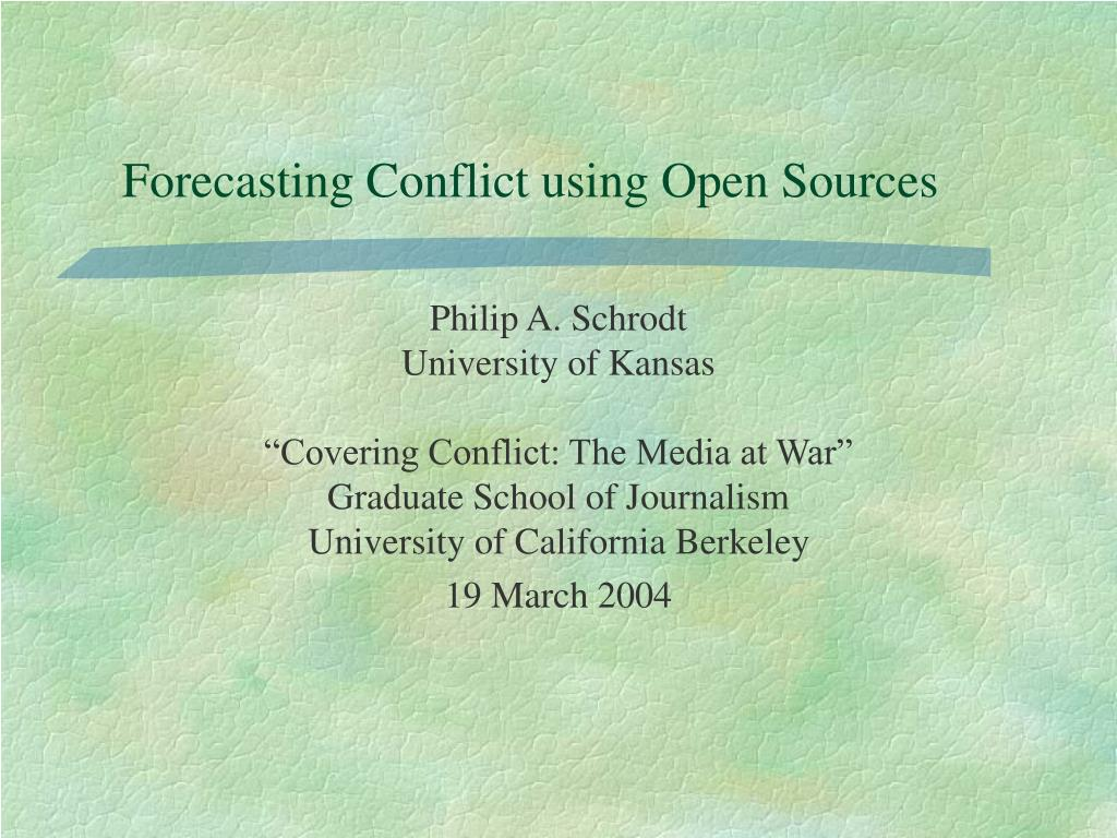 forecasting conflict using open sources l.