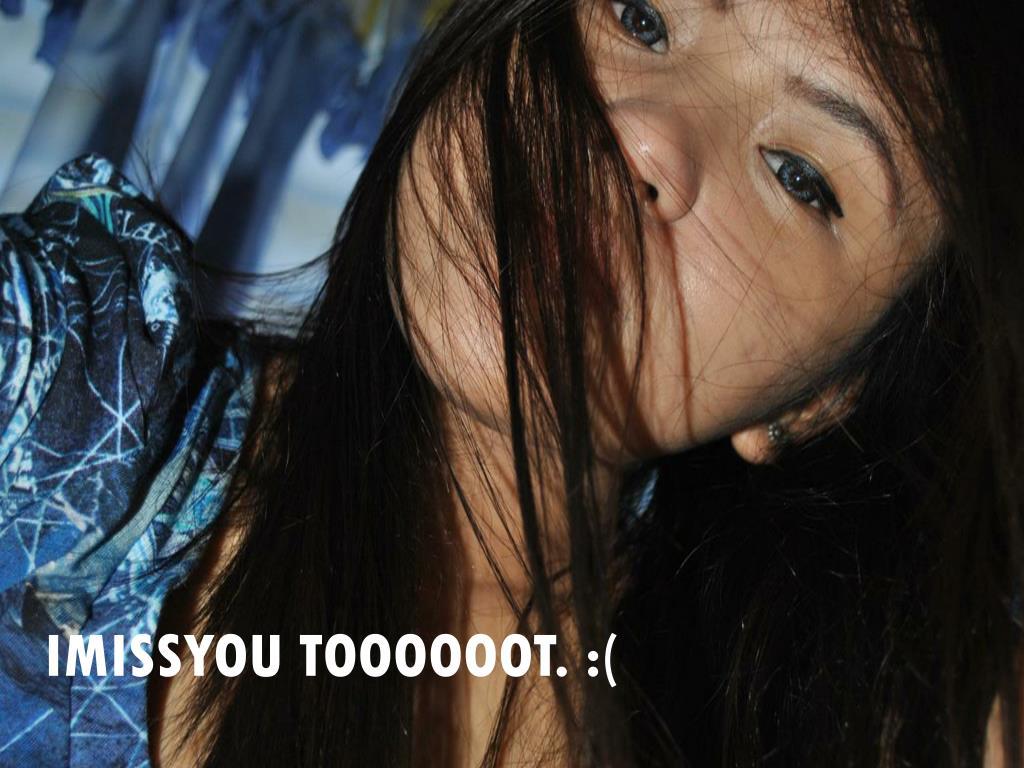 IMISSYOU TOOOOOOT. :(