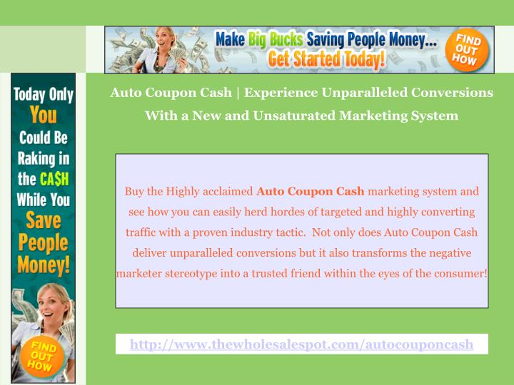 Auto Coupon Cash   Experience Unparalleled Conversions With a New and Unsaturated Marketing System