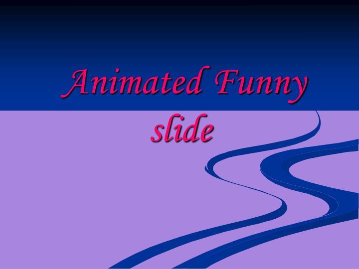 Animated funny slide