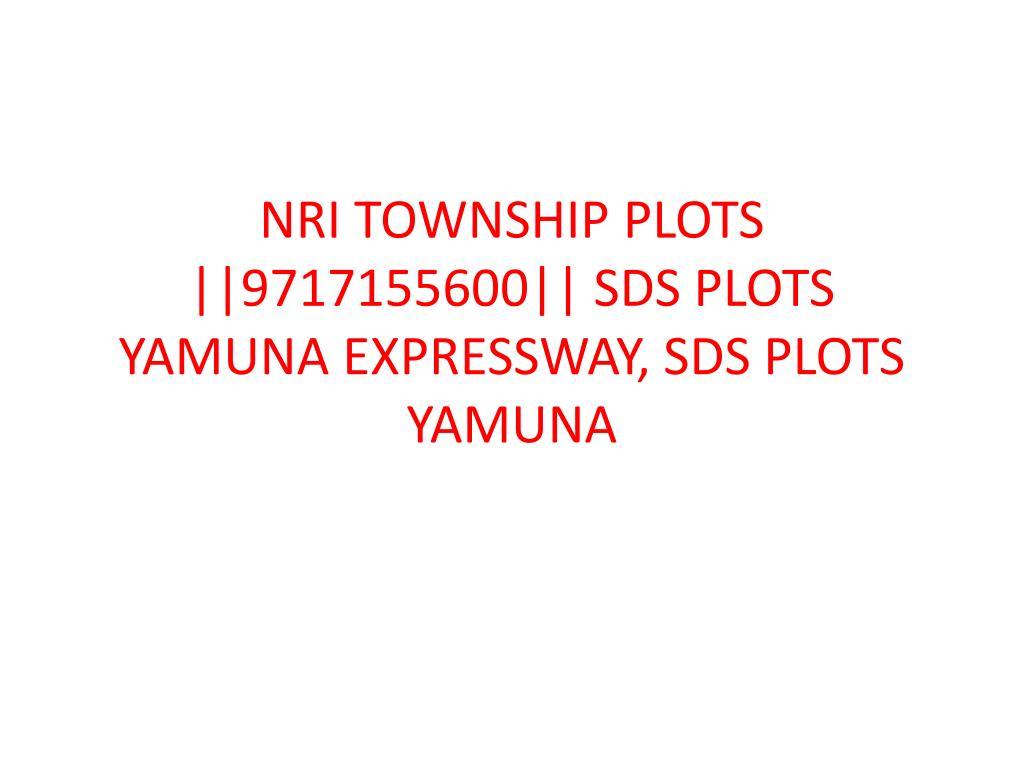 nri township plots 9717155600 sds plots yamuna expressway sds plots yamuna l.