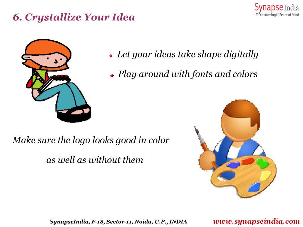 6. Crystallize Your Idea