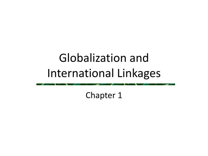 globalization and international linkages n.
