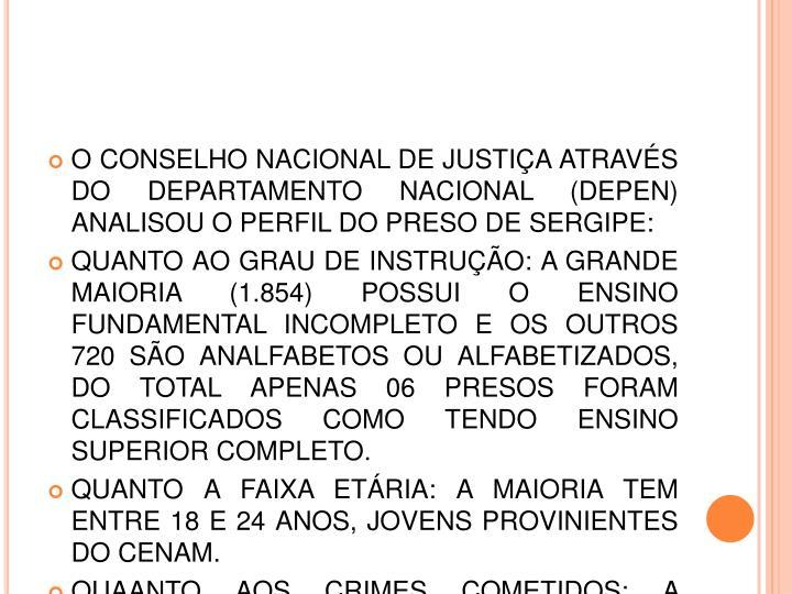 O CONSELHO NACIONAL DE JUSTIÇA ATRAVÉS DO DEPARTAMENTO NACIONAL (DEPEN) ANALISOU O PERFIL DO PRESO DE SERGIPE: