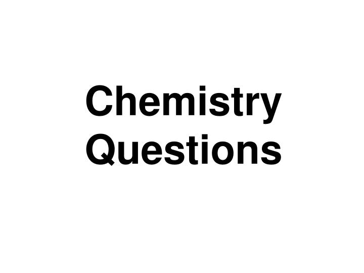 chemistry questions n.