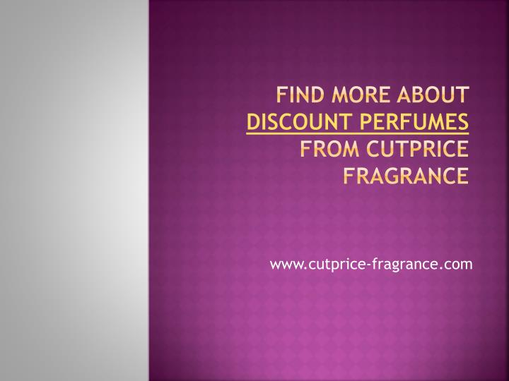 Find more about discount perfumes from cutprice fragrance