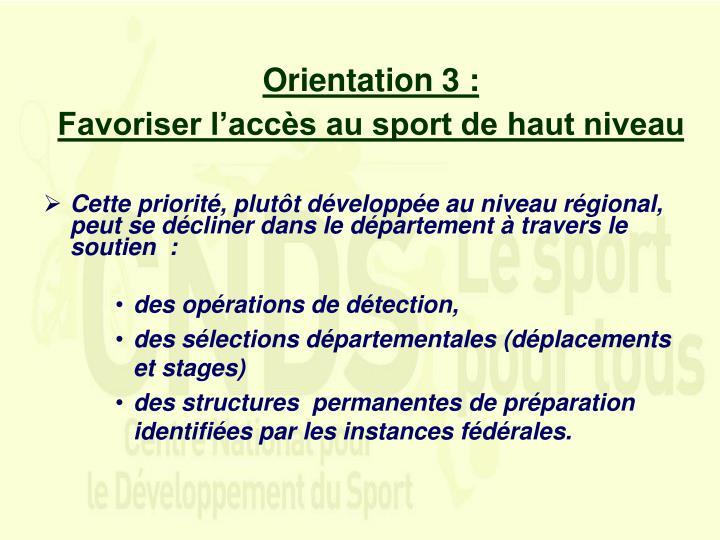 Orientation 3 :