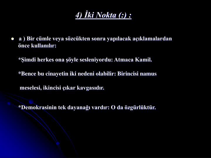 4) İki Nokta (:) :