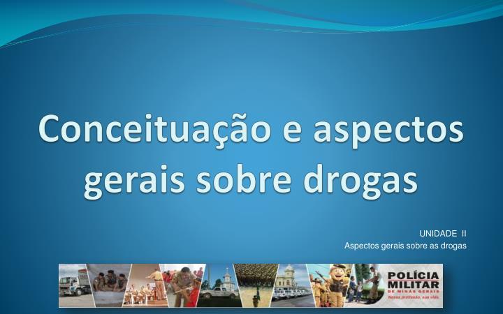 Conceituação e aspectos gerais sobre drogas