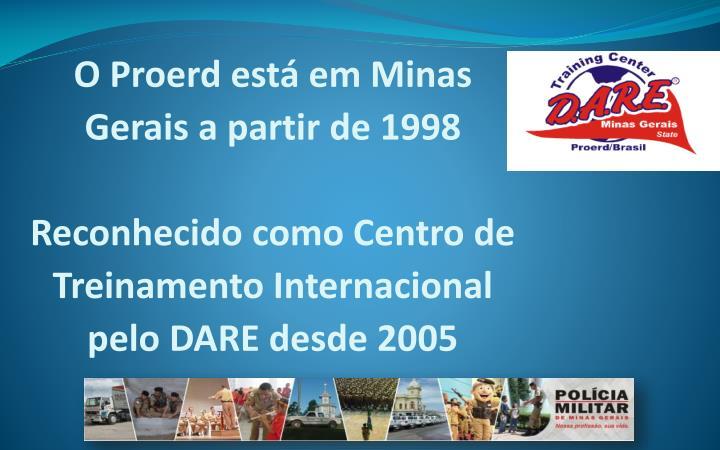 O Proerd está em Minas Gerais a partir de 1998