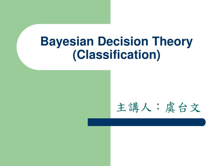 bayesian decision theory classification n.