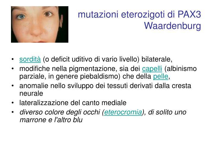 mutazioni eterozigoti di PAX3
