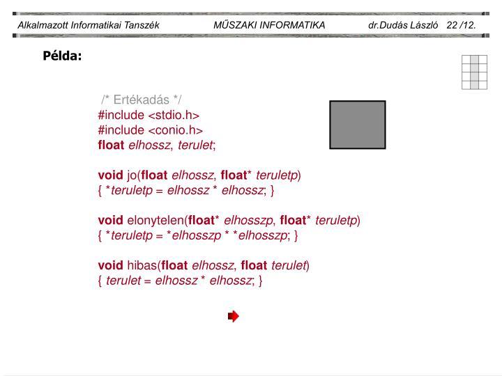 Alkalmazott Informatikai Tanszék                    MŰSZAKI INFORMATIKA                dr.Dudás László   22 /12.