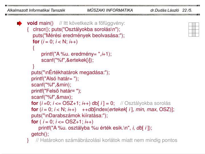 Alkalmazott Informatikai Tanszék                    MŰSZAKI INFORMATIKA                dr.Dudás László   22 /5.