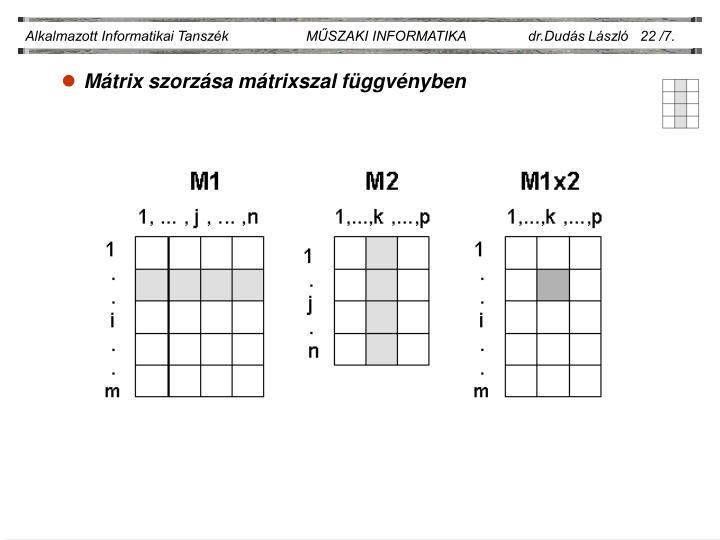 Alkalmazott Informatikai Tanszék                    MŰSZAKI INFORMATIKA                dr.Dudás László   22 /7.