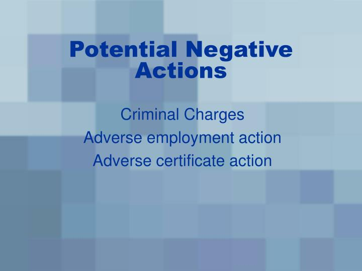 Potential Negative Actions